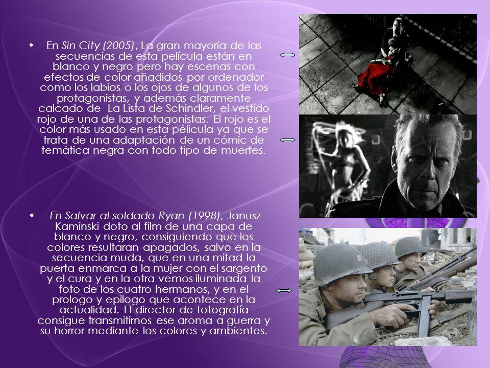 En Sin City (2005), La gran mayoría de las secuencias de esta película están en blanco y negro pero hay escenas con efectos de color añadidos por orde