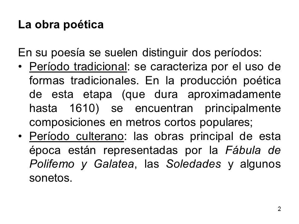 2 La obra poética En su poesía se suelen distinguir dos períodos: Período tradicional: se caracteriza por el uso de formas tradicionales. En la produc