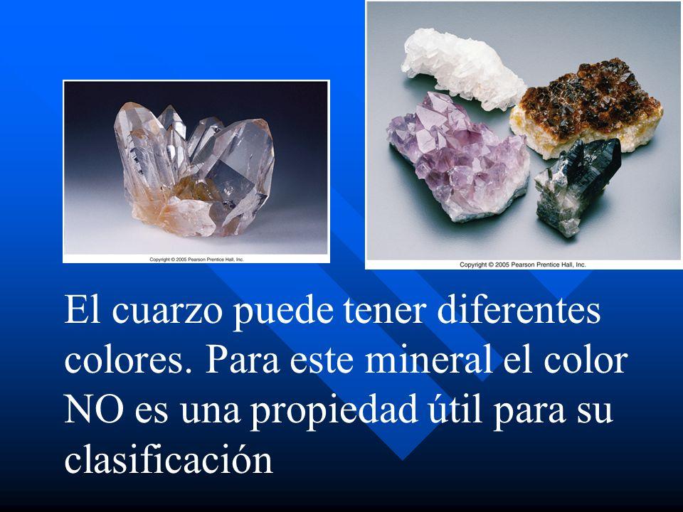 El cuarzo puede tener diferentes colores. Para este mineral el color NO es una propiedad útil para su clasificación