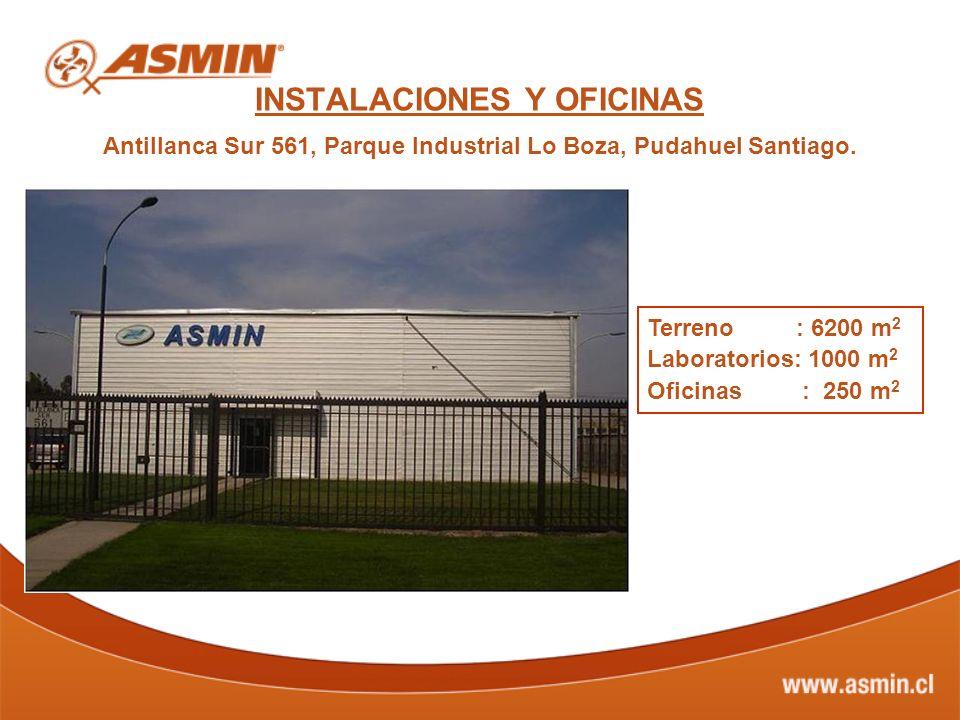 INSTALACIONES Y OFICINAS Antillanca Sur 561, Parque Industrial Lo Boza, Pudahuel Santiago. Terreno : 6200 m 2 Laboratorios: 1000 m 2 Oficinas : 250 m