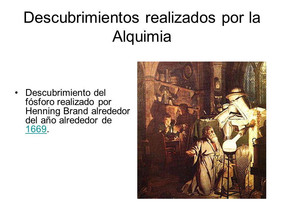 Descubrimientos realizados por la Alquimia Descubrimiento del fósforo realizado por Henning Brand alrededor del año alrededor de 1669. 1669