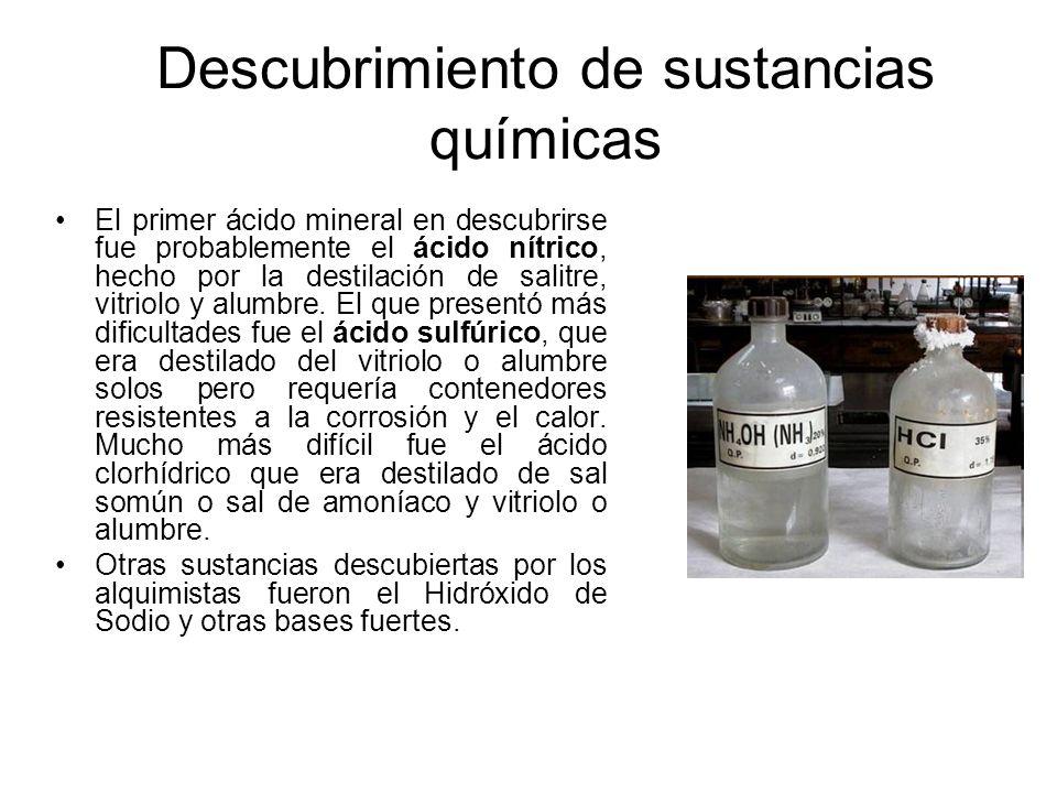 Descubrimiento de sustancias químicas El primer ácido mineral en descubrirse fue probablemente el ácido nítrico, hecho por la destilación de salitre,