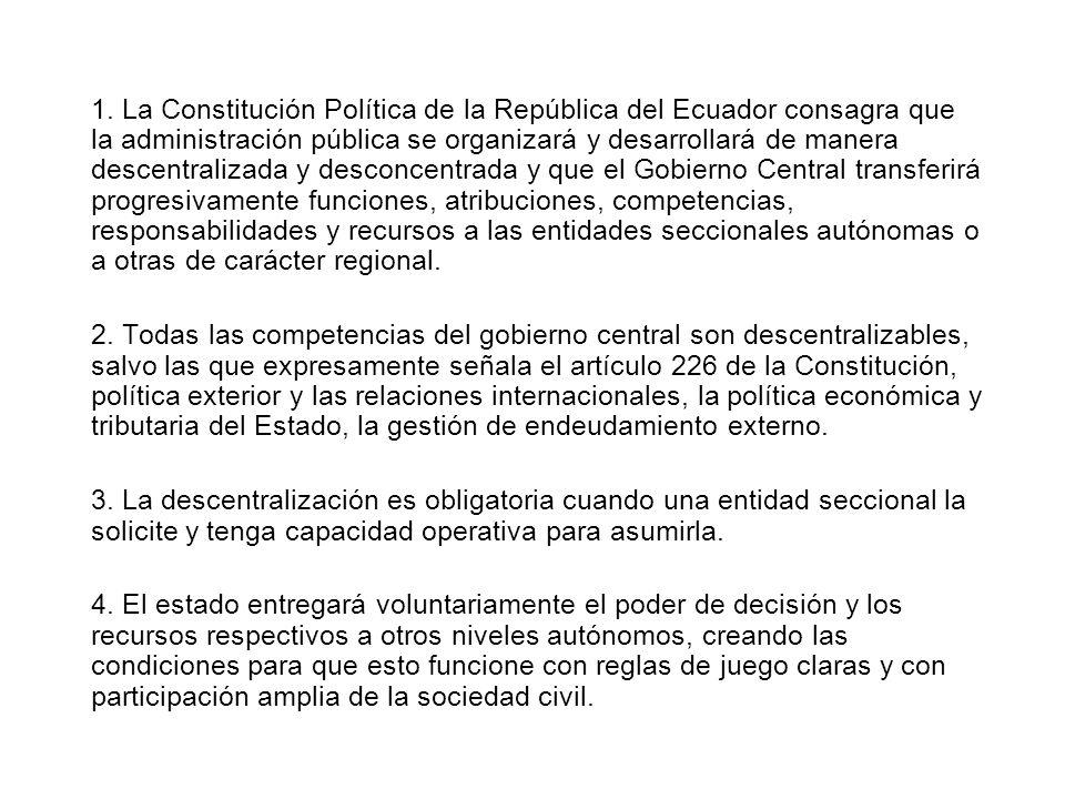 1. La Constitución Política de la República del Ecuador consagra que la administración pública se organizará y desarrollará de manera descentralizada