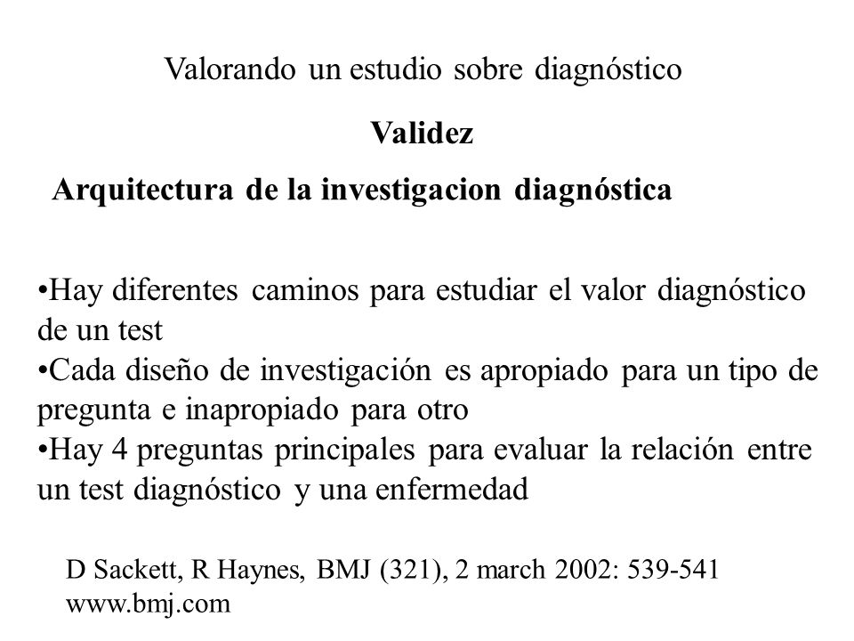 Valorando un estudio sobre diagnóstico Importancia Cociente de probabilidades o likelihood ratios LR+ sens /1-esp ó VP / FP LR- 1- sens /esp ó FN / VN Prob pretest Odds pretest * LR Odds postest Prob postest Odd = prob 1-probProb = odds /1+odds / LR >10 ó < 0.1cambios amplios LR 5-10 ó 0.1-0.2cambios moderados LR 2-5 ó 0.5-0.2cambios pequeños LR 1-2 ó 0.5-1cambios insignificantes