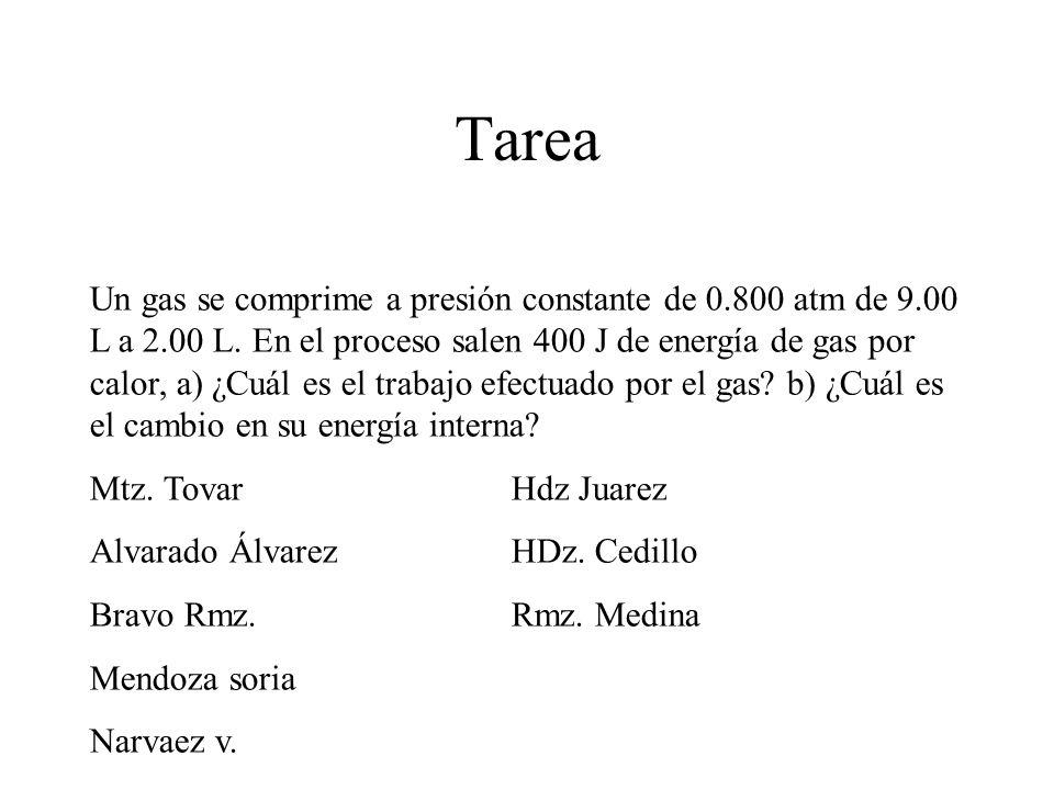 Tarea Un gas se comprime a presión constante de 0.800 atm de 9.00 L a 2.00 L. En el proceso salen 400 J de energía de gas por calor, a) ¿Cuál es el tr