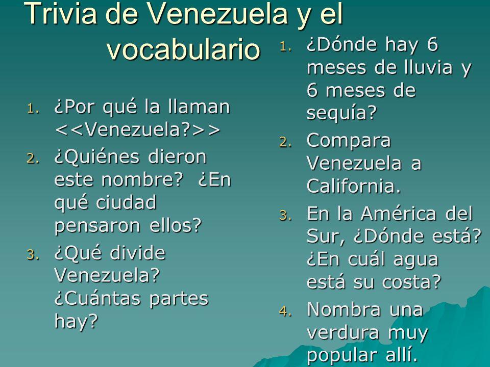 Trivia de Venezuela y el vocabulario 1.¿Por qué la llaman > 2.