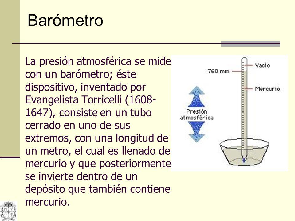 A nivel del mar y a una temperatura de 0 o C la columna se equilibrará a 76cm, a esta cantidad se le denomina una atmósfera estándar, y es equivalente a 101.3 kPa.