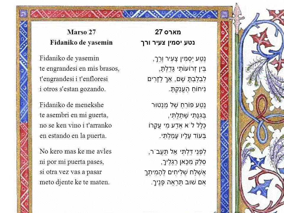 מארס 27 נטע יסמין צעיר ורך נֶטַע יַסְמִין צָעִיר וְרַךְ, בֵּין זְרוֹעוֹתַי גָּדַלְתָּ, לִבְלַבְתָּ שָׁם, אַךְ לְזָרִים נִיחוֹחַ הֶעֱנַקְתָּ.