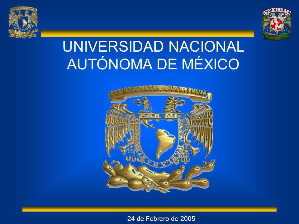 UNIVERSIDAD NACIONAL AUTÓNOMA DE MÉXICO 24 de Febrero de 2005