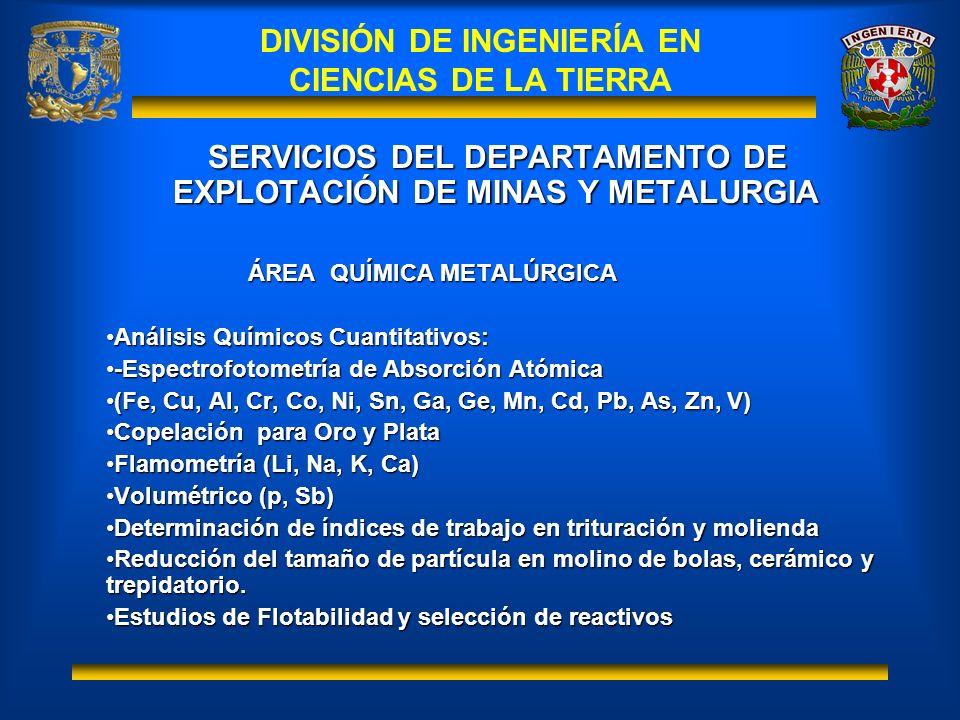 SERVICIOS DEL DEPARTAMENTO DE EXPLOTACIÓN DE MINAS Y METALURGIA ÁREA QUÍMICA METALÚRGICA Análisis Químicos Cuantitativos:Análisis Químicos Cuantitativ