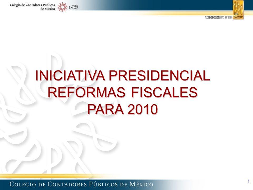 1 INICIATIVA PRESIDENCIAL REFORMAS FISCALES PARA 2010