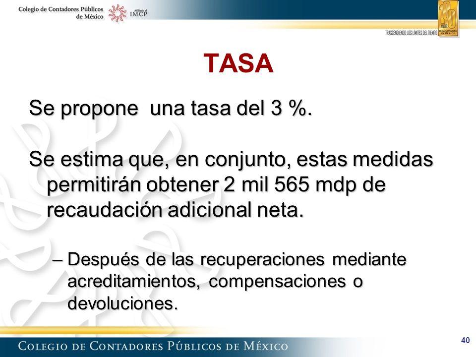 40 TASA Se propone una tasa del 3 %.