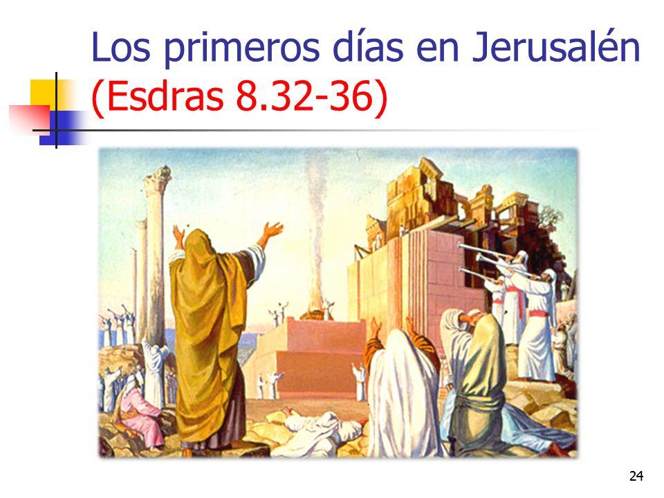 Los primeros días en Jerusalén (Esdras 8.32-36) 24
