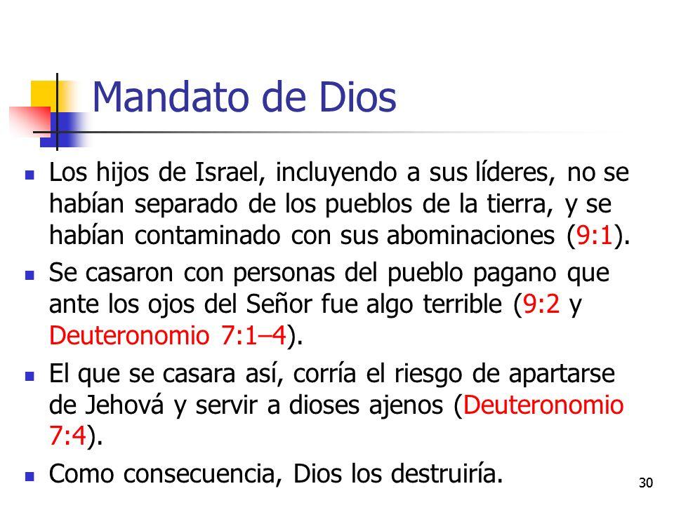 Mandato de Dios Los hijos de Israel, incluyendo a sus líderes, no se habían separado de los pueblos de la tierra, y se habían contaminado con sus abom