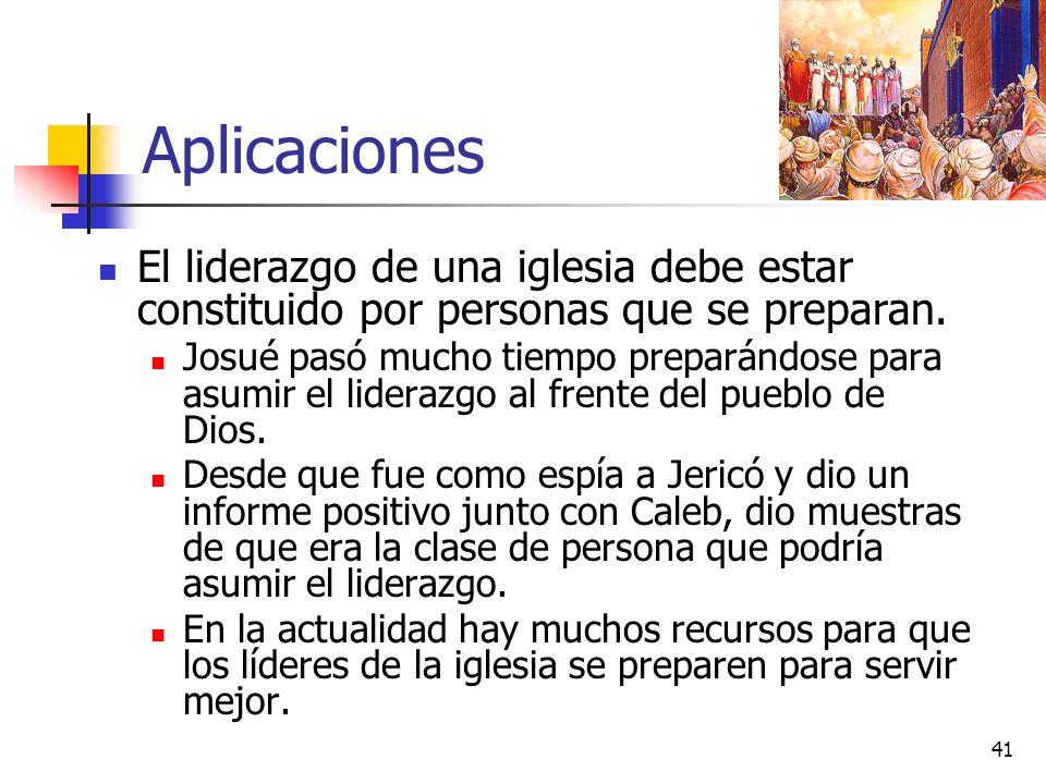 Aplicaciones El liderazgo de una iglesia debe estar constituido por personas que se preparan.