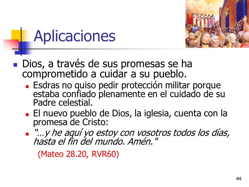 Aplicaciones Dios, a través de sus promesas se ha comprometido a cuidar a su pueblo. Esdras no quiso pedir protección militar porque estaba confiado p