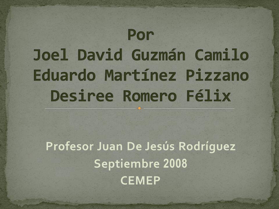 Profesor Juan De Jesús Rodríguez Septiembre 2008 CEMEP