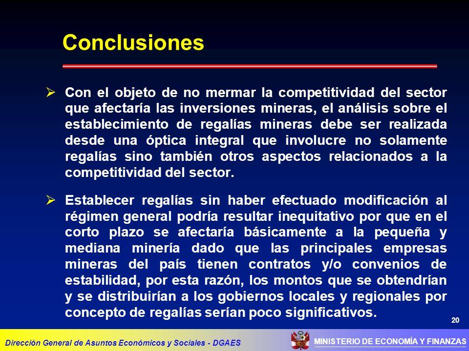 20 MINISTERIO DE ECONOMÍA Y FINANZAS Conclusiones Dirección General de Asuntos Económicos y Sociales - DGAES Con el objeto de no mermar la competitivi