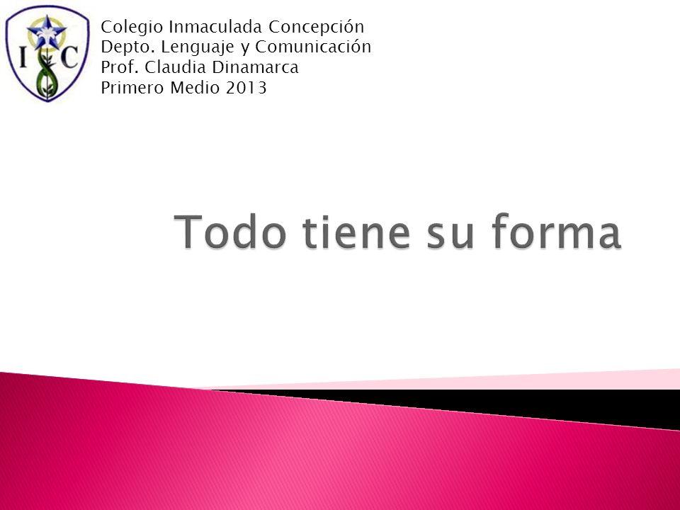Colegio Inmaculada Concepción Depto. Lenguaje y Comunicación Prof.