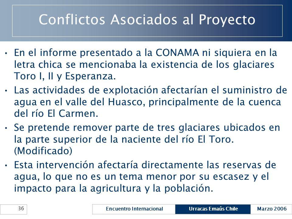 Encuentro InternacionalUrracas Emaús ChileMarzo 2006 36 Conflictos Asociados al Proyecto En el informe presentado a la CONAMA ni siquiera en la letra