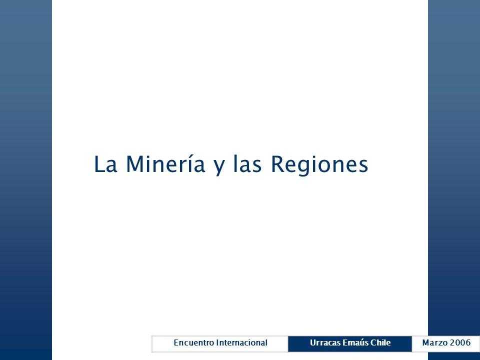 Encuentro InternacionalUrracas Emaús ChileMarzo 2006 La Minería y las Regiones
