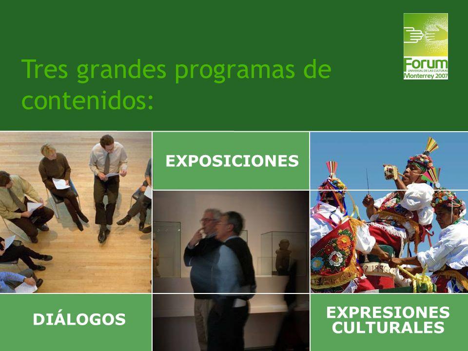 Tres grandes programas de contenidos: DIÁLOGOS EXPOSICIONES EXPRESIONES CULTURALES