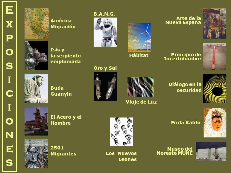 América Migración Isis y la serpiente emplumada El Acero y el Hombre Buda Guanyin 2501 Migrantes Diálogo en la oscuridad Los Nuevos Leones Exposicione