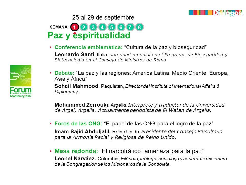 Paz y espiritualidad 25 al 29 de septiembre 1 SEMANA: 2345678 2 Conferencia emblemática: Cultura de la paz y bioseguridad Leonardo Santi. Italia, auto