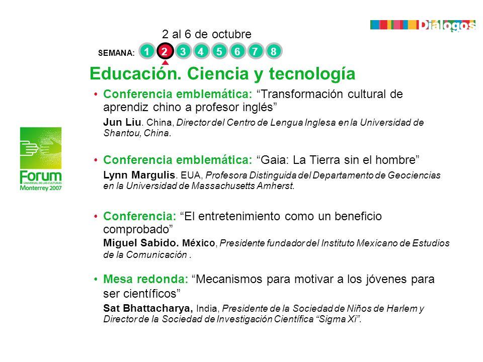 Educación. Ciencia y tecnología SEMANA: 2 al 6 de octubre 12345678 Conferencia emblemática: Transformación cultural de aprendiz chino a profesor inglé