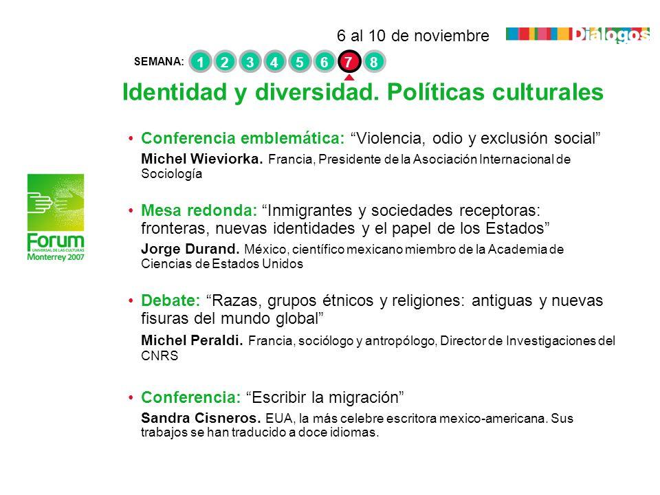 Identidad y diversidad. Políticas culturales Conferencia emblemática: Violencia, odio y exclusión social Michel Wieviorka. Francia, Presidente de la A