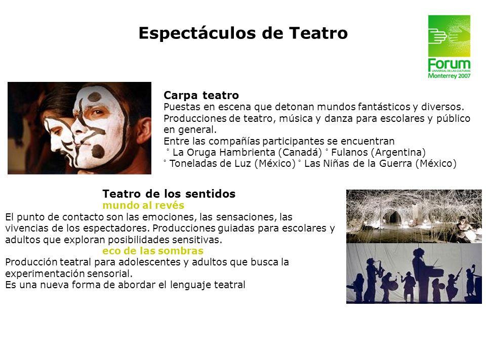 Carpa teatro Puestas en escena que detonan mundos fantásticos y diversos. Producciones de teatro, música y danza para escolares y público en general.