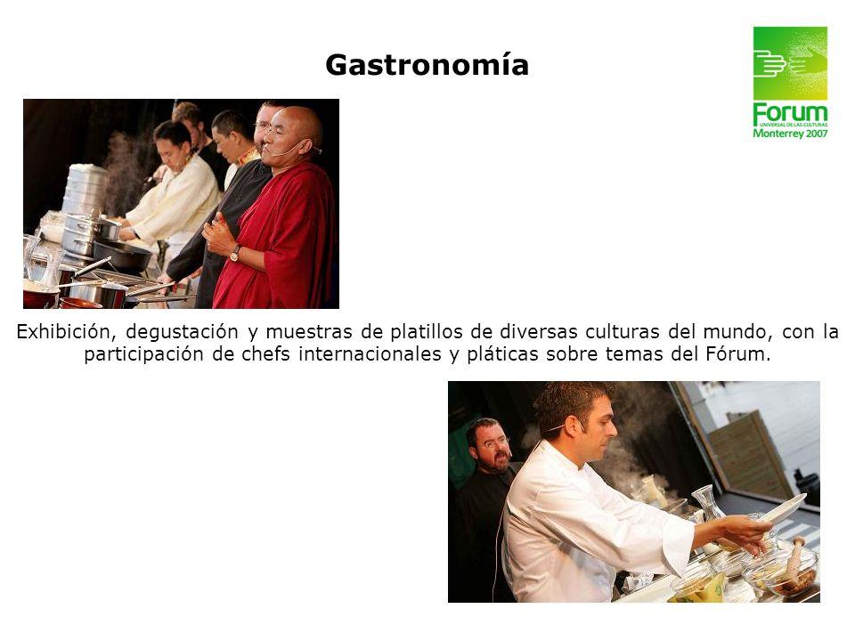 Exhibición, degustación y muestras de platillos de diversas culturas del mundo, con la participación de chefs internacionales y pláticas sobre temas d