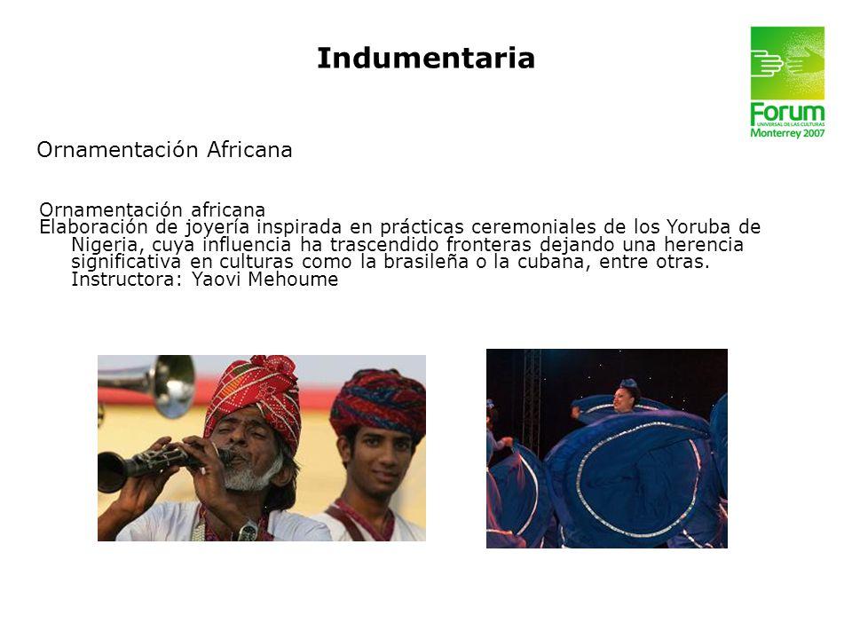 Indumentaria Ornamentación africana Elaboración de joyería inspirada en prácticas ceremoniales de los Yoruba de Nigeria, cuya influencia ha trascendid
