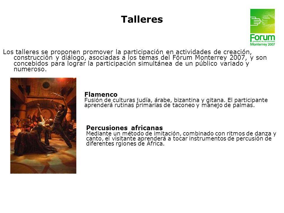 Talleres Los talleres se proponen promover la participación en actividades de creación, construcción y diálogo, asociadas a los temas del Fórum Monter