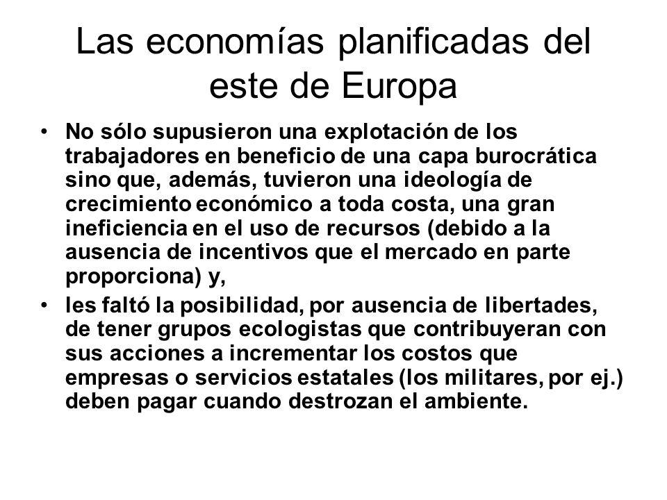 Las economías planificadas del este de Europa No sólo supusieron una explotación de los trabajadores en beneficio de una capa burocrática sino que, ad