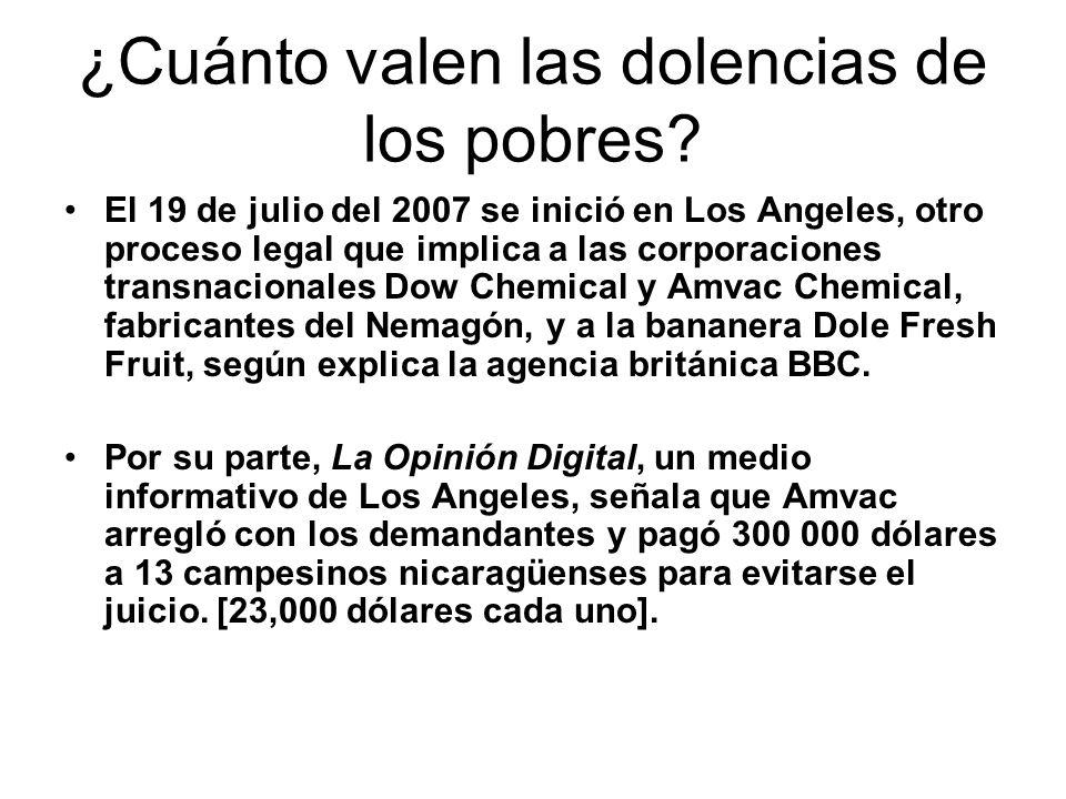 ¿Cuánto valen las dolencias de los pobres? El 19 de julio del 2007 se inició en Los Angeles, otro proceso legal que implica a las corporaciones transn