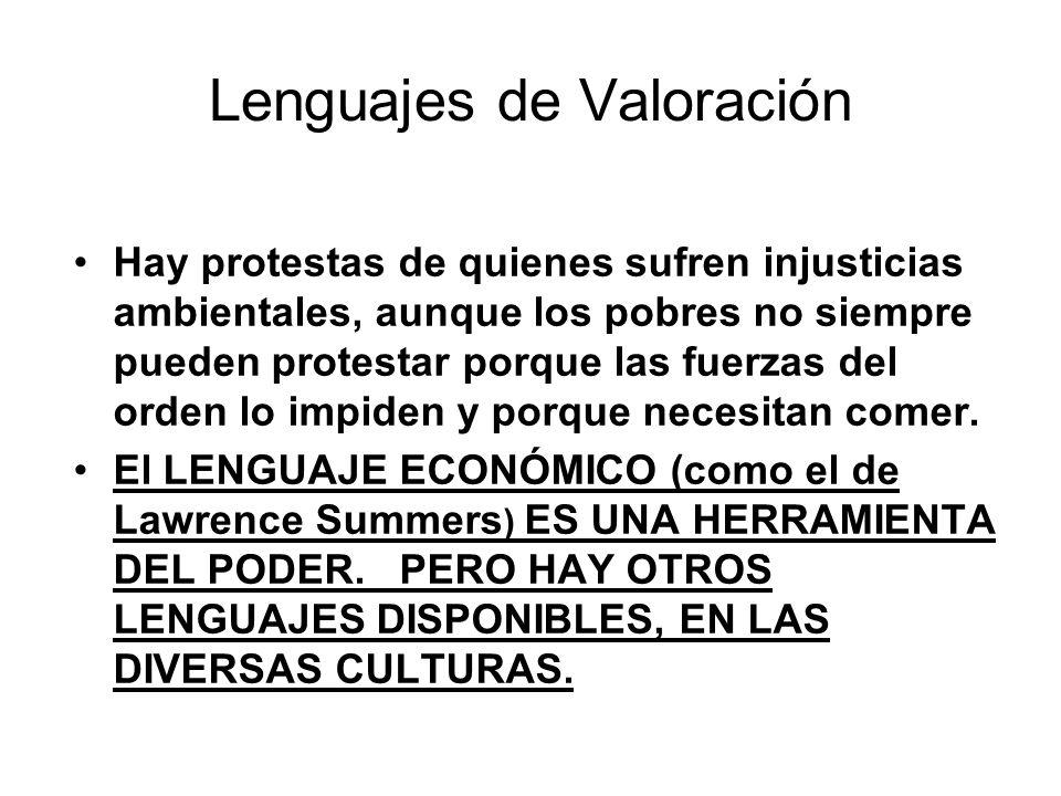 Lenguajes de Valoración Hay protestas de quienes sufren injusticias ambientales, aunque los pobres no siempre pueden protestar porque las fuerzas del orden lo impiden y porque necesitan comer.