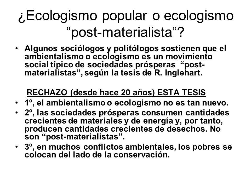 ¿Ecologismo popular o ecologismo post-materialista? Algunos sociólogos y politólogos sostienen que el ambientalismo o ecologismo es un movimiento soci
