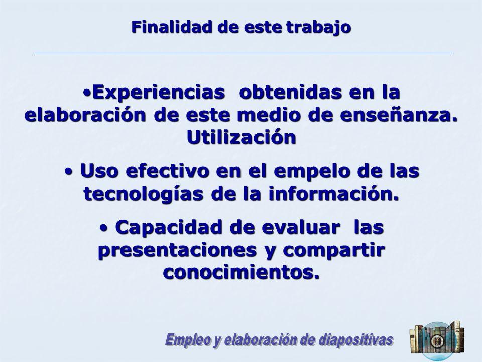 Experienciasobtenidasenla elaboración de este medio de enseñanza. UtilizaciónExperiencias obtenidas en la elaboración de este medio de enseñanza. Util