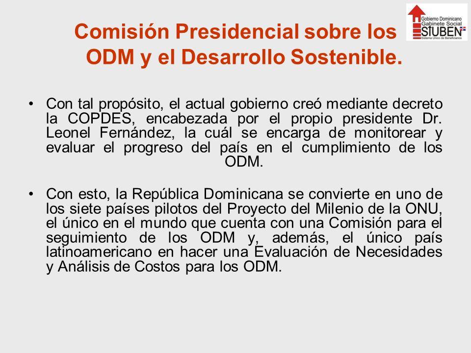 Comisión Presidencial sobre los ODM y el Desarrollo Sostenible. Con tal propósito, el actual gobierno creó mediante decreto la COPDES, encabezada por