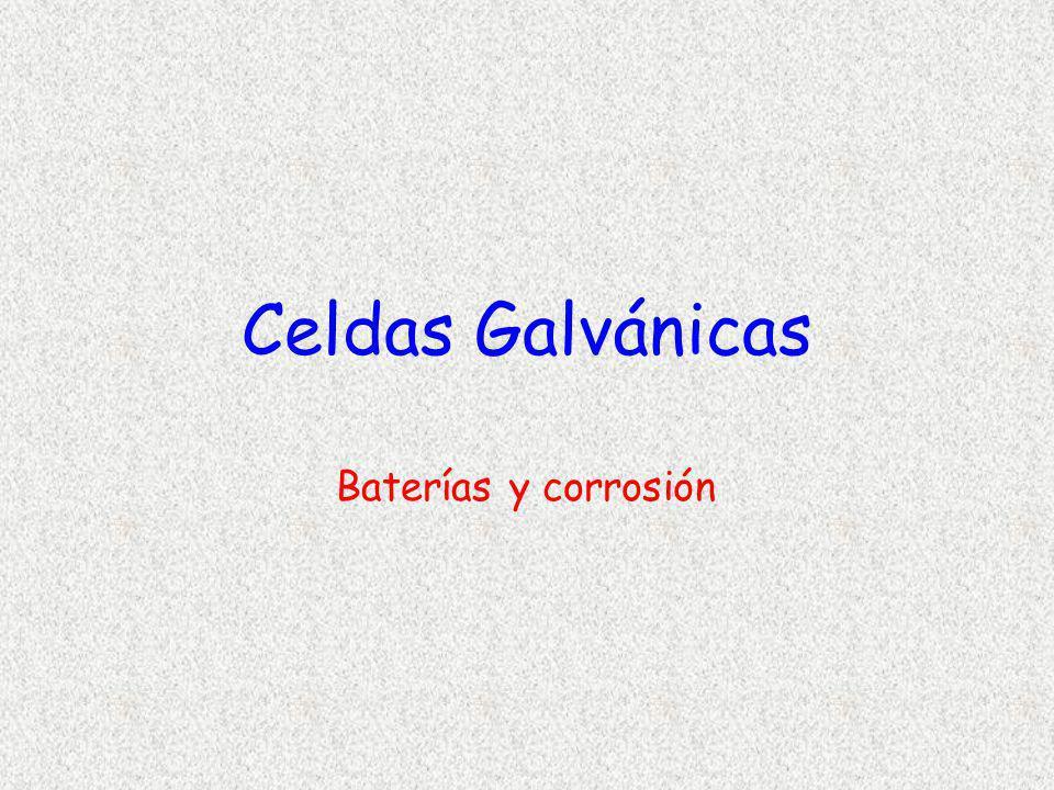 Celdas Galvánicas Baterías y corrosión