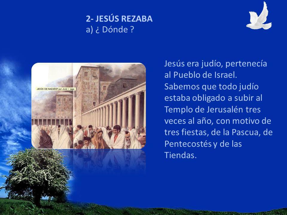 Jesús era judío, pertenecía al Pueblo de Israel. Sabemos que todo judío estaba obligado a subir al Templo de Jerusalén tres veces al año, con motivo d