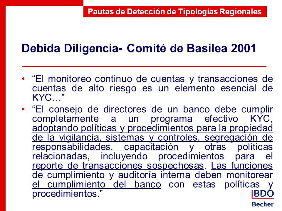 Debida Diligencia- Comité de Basilea 2001 Pautas de Detección de Tipologías Regionales El monitoreo continuo de cuentas y transacciones de cuentas de
