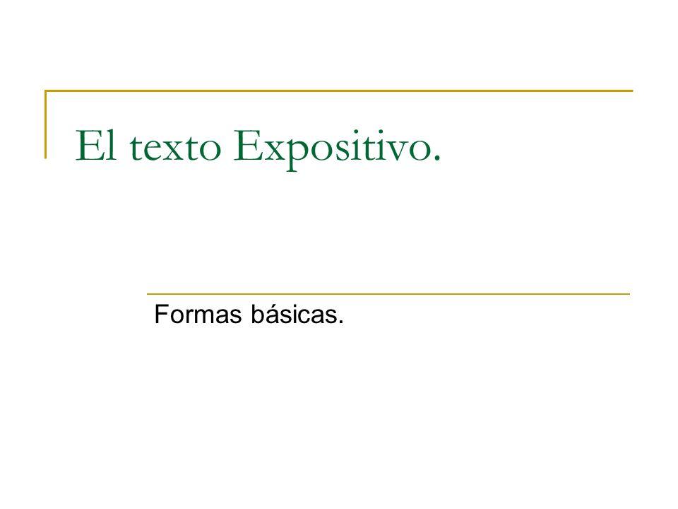 El texto Expositivo. Formas básicas.