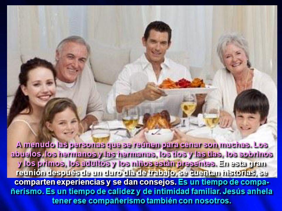 A menudo las personas que se reúnen para cenar son muchas. Los abuelos, los hermanos y las hermanas, los tíos y las tías, los sobrinos y los primos, l