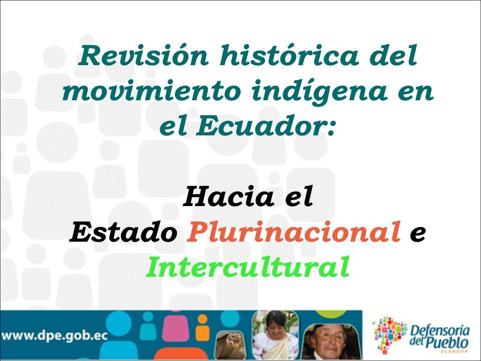 Revisión histórica del movimiento indígena en el Ecuador: Hacia el Estado Plurinacional e Intercultural