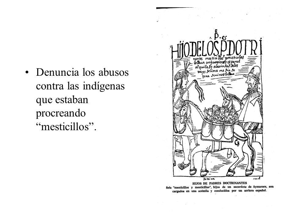 Denuncia los abusos contra las indígenas que estaban procreando mesticillos.