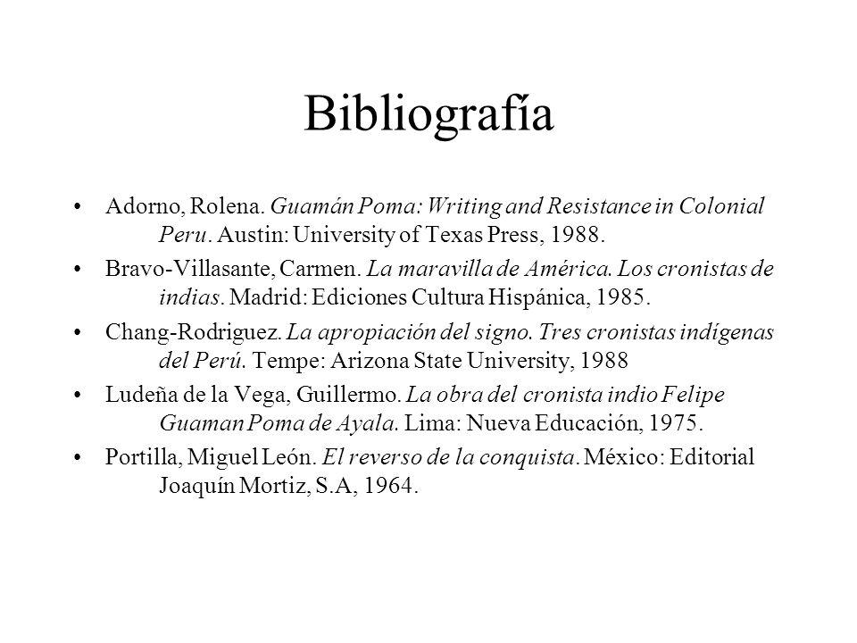 Bibliografía Adorno, Rolena.Guamán Poma: Writing and Resistance in Colonial Peru.