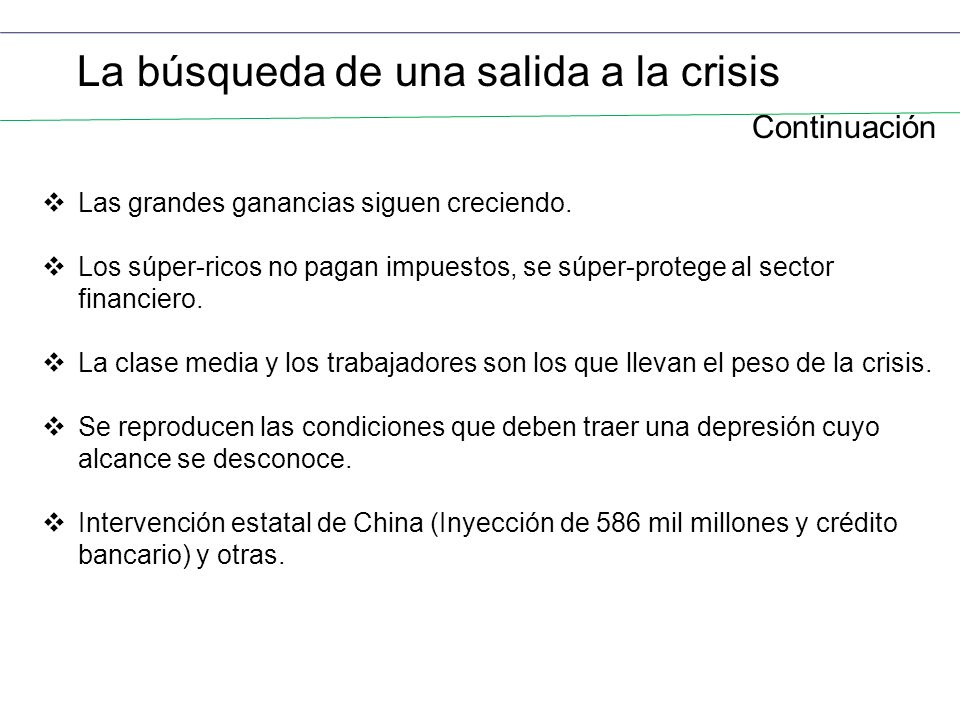 La búsqueda de una salida a la crisis Continuación Las grandes ganancias siguen creciendo.