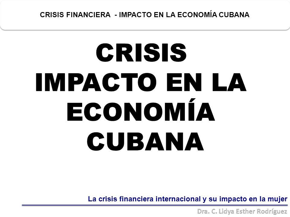 CRISIS FINANCIERA - IMPACTO EN LA ECONOMÍA CUBANA